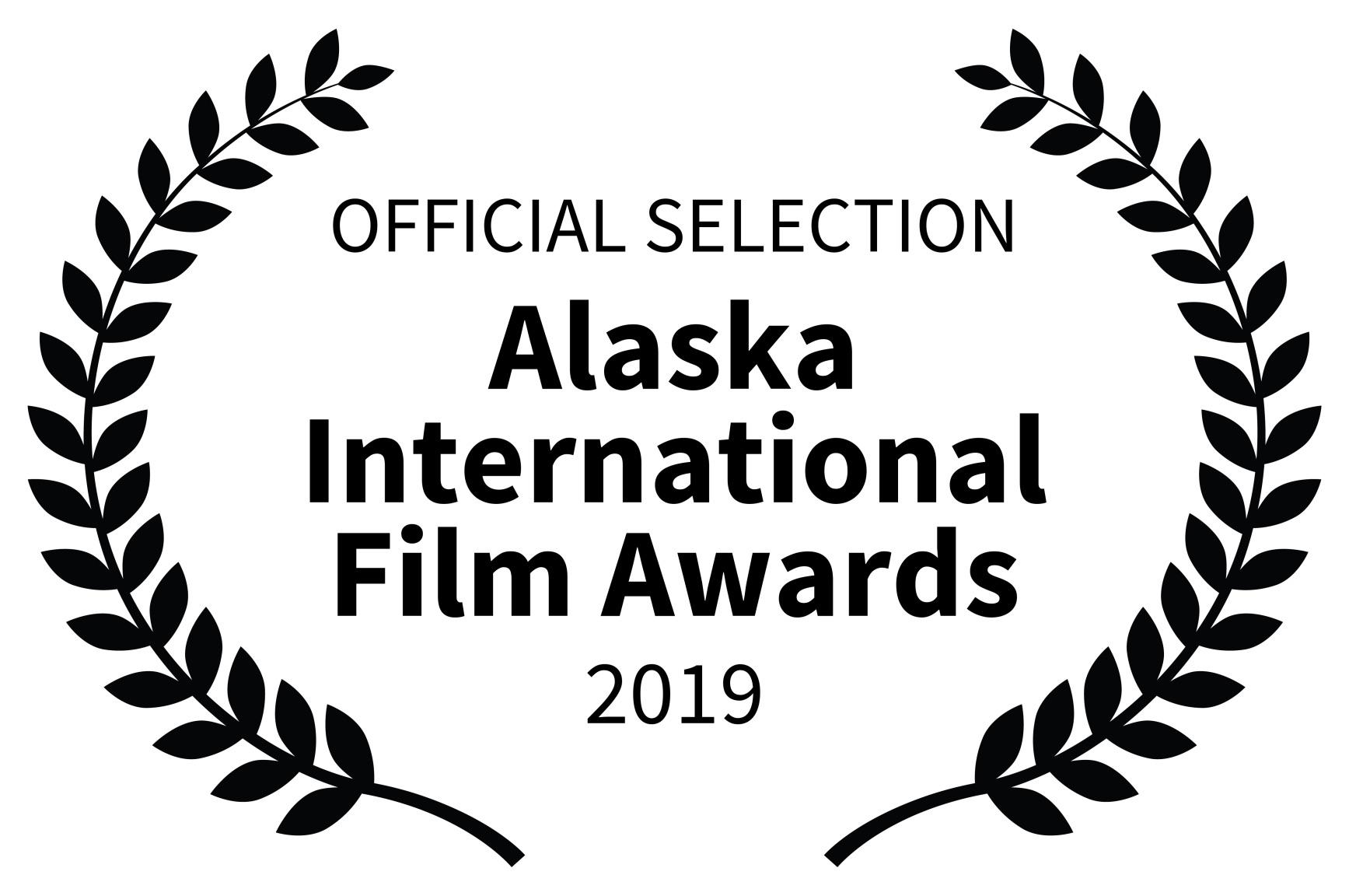 OFFICIAL SELECTION - Alaska International Film Awards - 2019